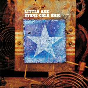 LITTLE AXE - Stone Cold Ohio (reissue)