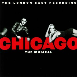 VARIOUS - Chicago The Musical: The London Cast Recording (20th Anniversary Edition) (Soundtrack)