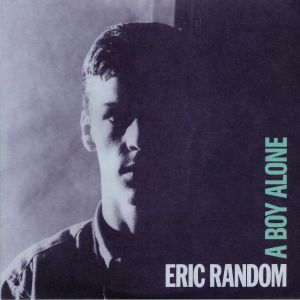 RANDOM, Eric - A Boy Alone