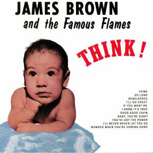 BROWN, James & THE FAMOUS FLAMES - Think! (reissue)