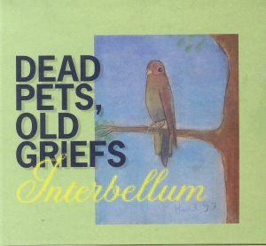 INTERBELLUM - Dead Pets Old Griefs
