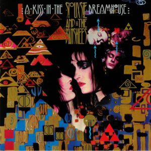SIOUXSIE & THE BANSHEES - A Kiss In The Dreamhouse (reissue)
