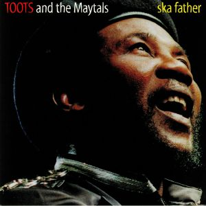 TOOTS & THE MAYTALS - Ska Father (reissue)
