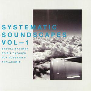 BRAEMER, Sascha/SPIRIT CATCHER/ROY ROSENFELD/THYLADOMID - Systematic Soundscapes Vol 1