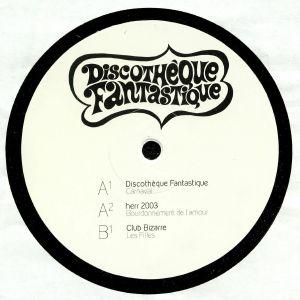 DISCOTHEQUE FANTASTIQUE/HERR 2003/CLUB BIZARRE - DF 001 (repress)