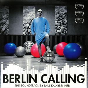 KALKBRENNER, Paul - Berlin Calling: 10th Anniversary Edition (Soundtrack)
