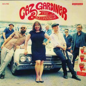 GARDINER, Caz/THE BADASONICS - Caz Gardiner & The Badasonics