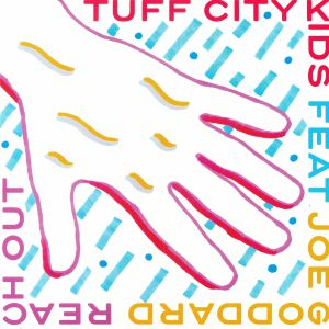 TUFF CITY KIDS feat JOE GODDARD - Reach Out