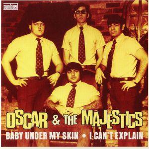 OSCAR & THE MAJESTICS - Baby Under My Skin (reissue)