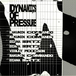 BAKUNIN COMMANDO/DIANA BERTI/VIOLET POISON - Dynamics Of Pressure