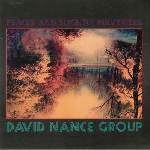 DAVID NANCE GROUP - Peaced & Slightly Pulverized