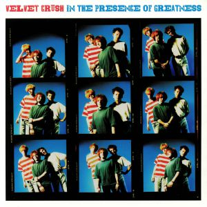VELVET CRUSH - In The Presence Of Greatness (reissue)