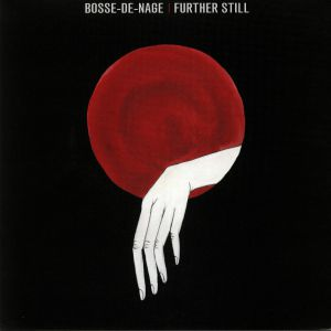 BOSSE DE NAGE - Further Still