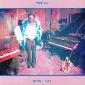 BOSLEY - Unreal Fire