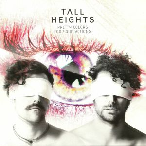 TALL HEIGHTS - Pretty Colors For Your Actions