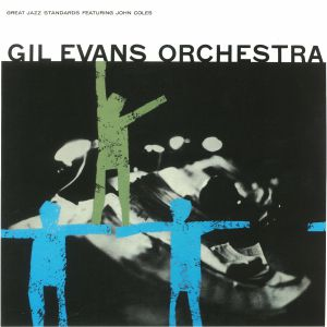 GIL EVANS ORCHESTRA, The feat JOHN COLES - Great Jazz Standards (reissue)