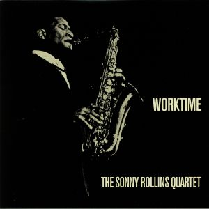 SONNY ROLLINS QUARTET, The - Worktime (reissue)
