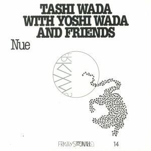 WADA, Tashi with YOSHI WADA & FRIENDS - FRKWYS Vol 14: Nue