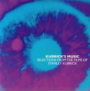 VARIOUS - Kubrick's Music: Selections From The Films Of Stanley Kubrick