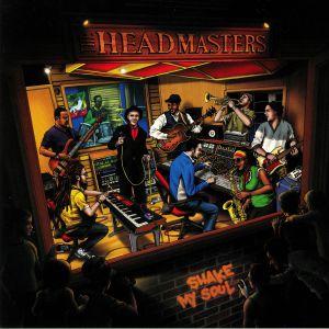 HEADMASTERS, The - Shake My Soul