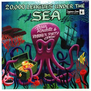 ARSEN ROULETTE/ROBBIE'S DIRTY CREW - 20.000 Leagues Under The Sea