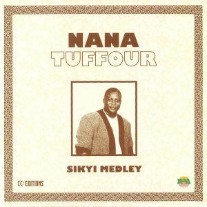 NANA TUFFOUR - Sikyi Medley