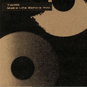 TWINS - Make Life Before You