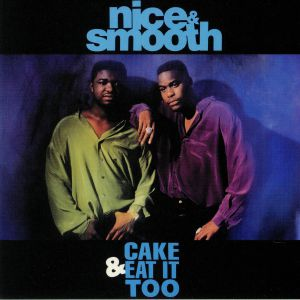 NICE & SMOOTH/3RD BASS - Cake & Eat It Too