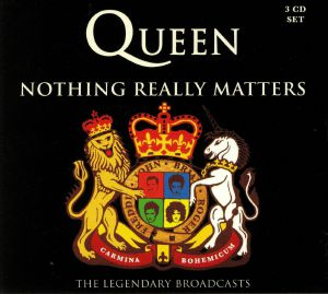 QUEEN - Nothing Really Matters: The Legendary Broadcasts
