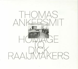 ANKERSMIT, Thomas - Homage To Dick Raaijmakers