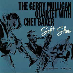 GERRY MULLIGAN QUARTET, The with CHET BAKER - Soft Shoe