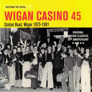 VARIOUS - Keeping The Faith: Wigan Casino 45: Station Road Wigan 1973-1981