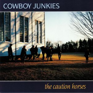 COWBOY JUNKIES - The Caution Horses (reissue)