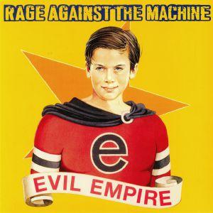 RAGE AGAINST THE MACHINE - Evil Empire (reissue)