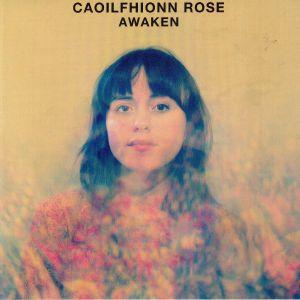 ROSE, Caoilfhionn - Awaken
