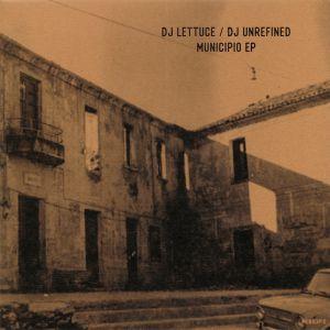 DJ LETTUCE/DJ UNREFINED - Municipio EP