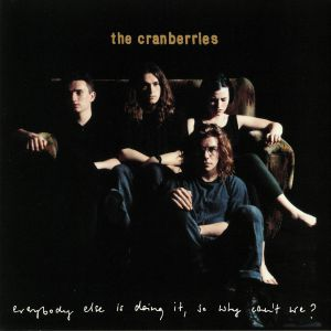 CRANBERRIES, The - Everybody Else Is Doing It So Why Can't We? (25th Anniversary Edition)