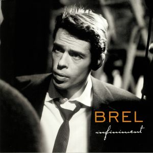 BREL, Jacques - Infiniment