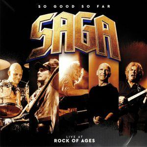 SAGA - So Good So Far: Live At Rock Of Ages