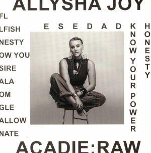 JOY, Allysha - Acadie Raw