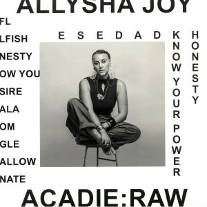 JOY, Allysha - Acadie:Raw