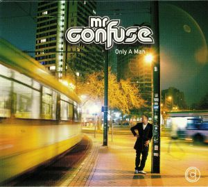 MR CONFUSE - Only A Man
