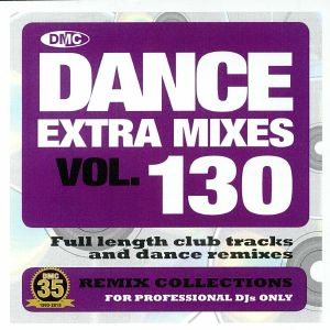 VARIOUS - Dance Extra Mixes Vol 130: Remix Collections For Professional DJs (Strictly DJ Only)
