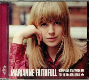 FAITHFULL, Marianne - Come & Stay With Me: The UK 45s 1964-1969
