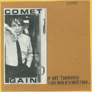COMET GAIN - If Not Tomorrow