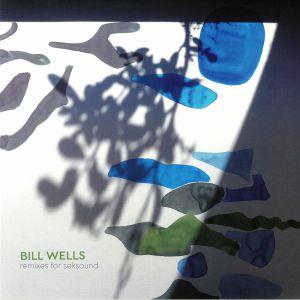 WELLS, Bill/VARIOUS - Remixes For Seksound