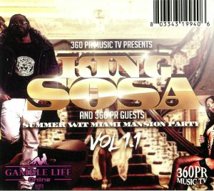 KING SOSA & 360PR GUESTS/VARIOUS - 360PR Music TV Presents: Summer Wit Miami Mansion Party Volume 1.1