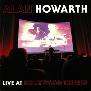HOWARTH, Alan - Live At Hollywood Theatre