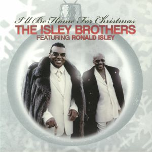 ISLEY BROTHERS, The feat RONALD ISLEY - I'll Be Home For Christmas