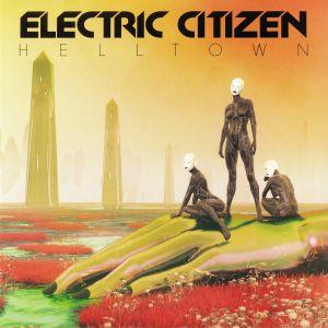 ELECTRIC CITIZEN - Helltown